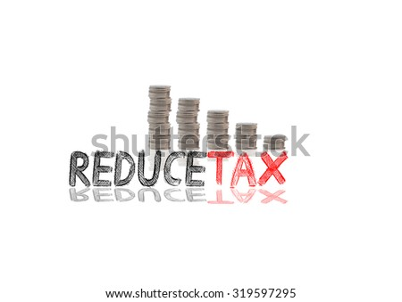 "'Reduce tax"" and coin isolated on white background - stock photo"