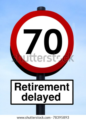 70 retirement delayed warning roadsign against a blue sky - stock photo