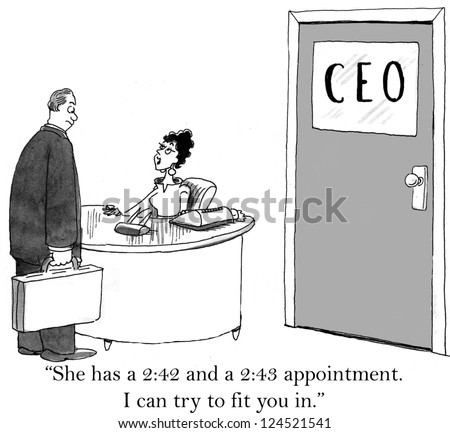 """She has a 2:42 and a 2:43 appointment. I can try to fit you in."" - stock photo"