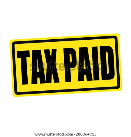 Tax paid black stamp text on yellow - stock photo