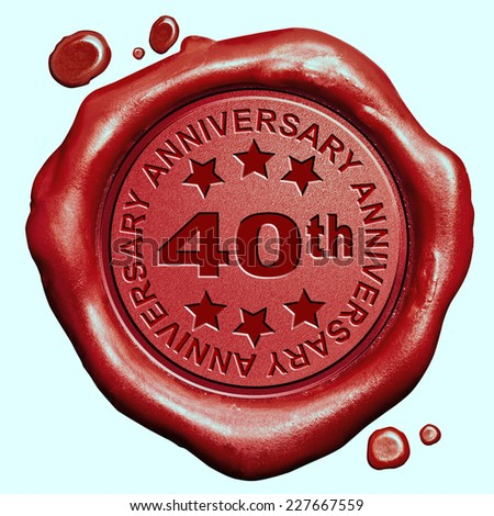 40th anniversary forty year jubilee red wax seal stamp