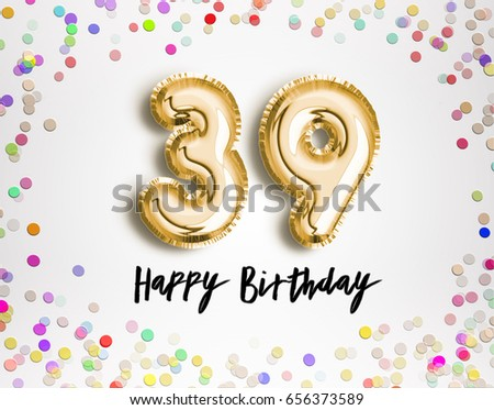39 Birthday Stock Images Royalty Free Images Vectors Shutterstock Happy 39th Birthday Wishes