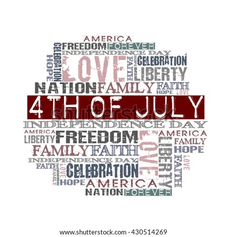 4th of July Happy independence day United States of America Different Words on white background  - stock photo