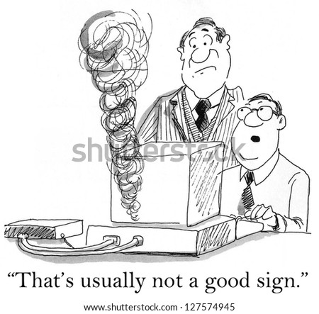 """""""That is usually not a good sign."""" - stock photo"""
