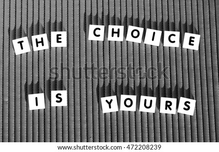 """The choice is yours"" letter tiles, monochrome"
