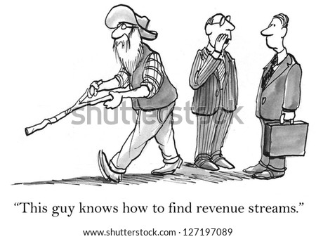 """This guy knows how to find revenue streams."" - stock photo"