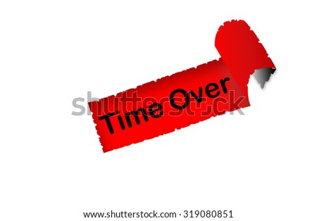 """""""Time Over"""" text on red background paper with white paper ripped apart of it - online shopping, marketing and internet concept - stock photo"""