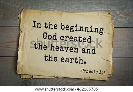 Top 500 Bible verses. In the beginning God created the heaven and the earth.