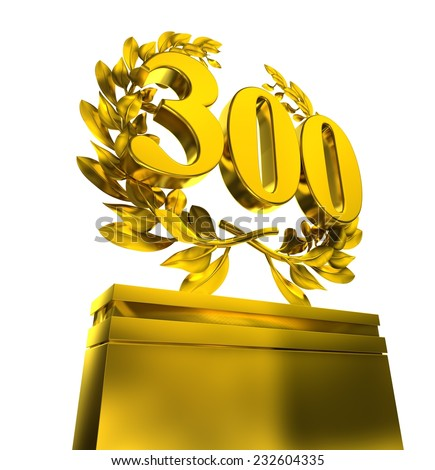 300, treee-hundred, number in golden letters at a pedestrial with laurel wreath on white background - stock photo