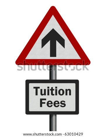 'Tuition fees' rise, photo-realistic, isolated on white. Response to recent government announcement in UK.