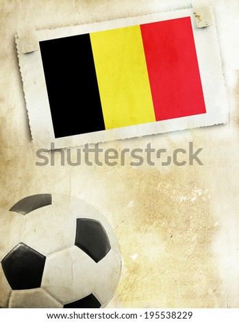 Vintage photo of Belgium flag and soccer ball