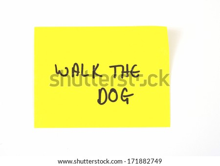 'Walk The Dog' written on a yellow sticky note