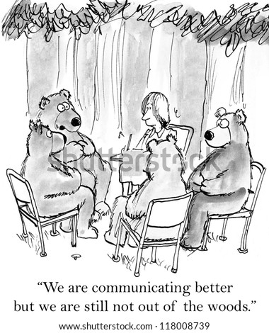 """We are communicating better but we are still not out of the woods."" - stock photo"