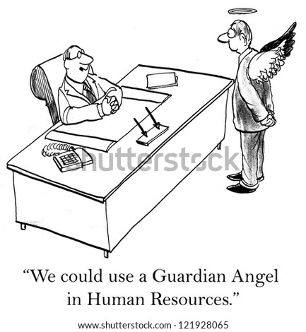 """We could use a guardian angel in Human Resources."""