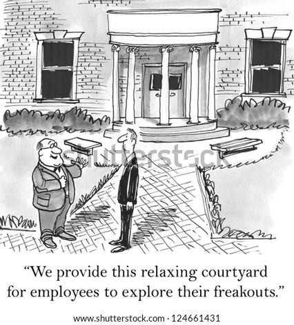 """""""We provide this relaxing courtyard for employees to explore their freakouts."""" - stock photo"""