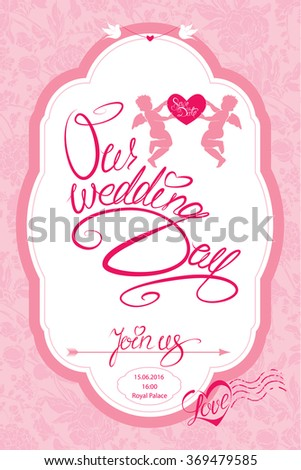 Wedding Invitation Card with cute angels and heart with calligraphic text Save the Date, Join us and Our Wedding Day on pink floral background. Raster version
