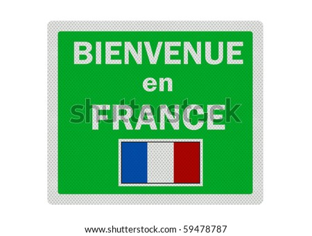 'Welcome to France' (in French) photo realistic sign, isolated on a pure white background - stock photo