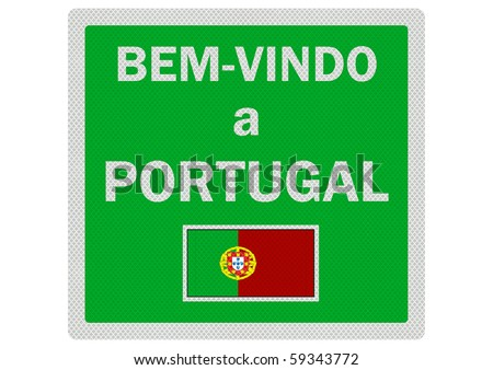 'Welcome to Portugal' sign (in Portugeuse - Bem-Vindo a Portugal), isolated on white - stock photo