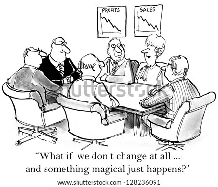 """What if we don't change at all ... and something magical just happens?"" - stock photo"
