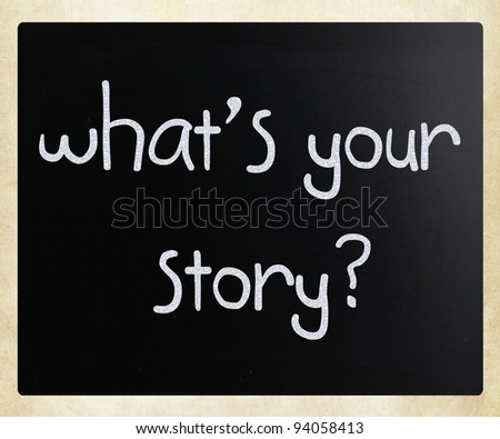 """What is your story"" handwritten with white chalk on a blackboard - stock photo"