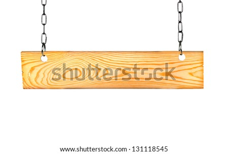 wooden sign on the chain. Isolation is not white - stock photo