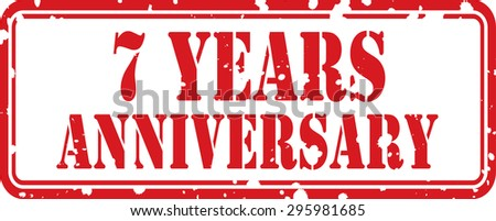 7 Years Anniversary Celebration Red Grunge Rubber Stamp, Celebrating 7th Anniversary.
