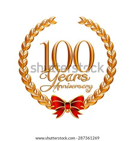 100 Years Anniversary gold laurel wreath on isolated white background - stock photo