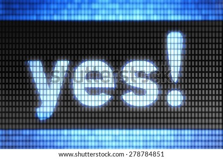 """Yes"" on the screen - stock photo"
