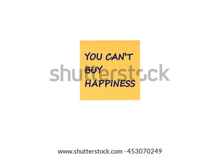 """You can't buy happiness"" wording on isolated yellow sticky note on white background."