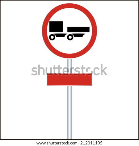 a ban on driving road sign for trucks with a trailer.