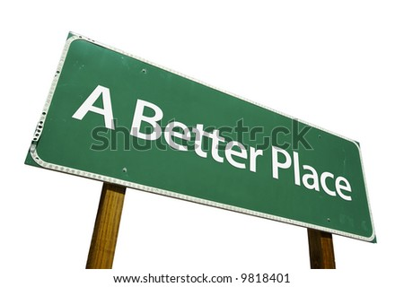 A Better Place road sign isolated on a white background. - stock photo