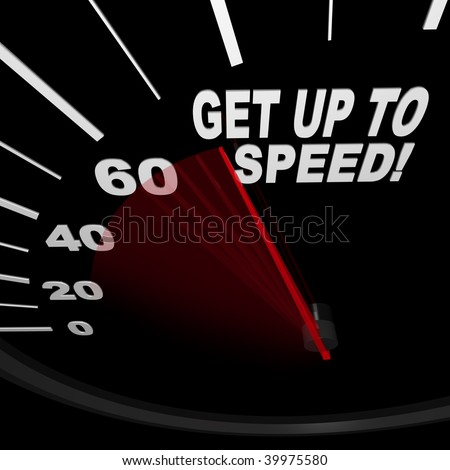A black speedometer with the words Get Up to Speed