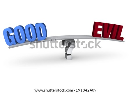 "A bright, blue ""GOOD"" and a red ""EVIL"" sit on opposite ends of a gray board which is balanced on a white question mark. Isolated on white. - stock photo"