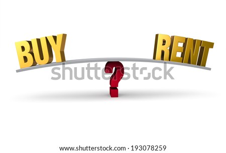 "A bright, gold ""BUY"" and ""RENT"" sit on opposite ends of a gray board which is balanced on a red question mark. Isolated on white."