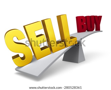"""A bright, gold """"SELL"""" weighs one end of a gray balance beam down while a red """"BUY"""" sits high in the air on the other end. Focus is on """"SELL"""".  Isolated on white. - stock photo"""