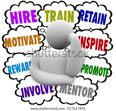 A business person thinking of ways to motivate and retain employees with thought clouds containing the words hire, train, reward, involve, mentor, inspire and promote - stock photo
