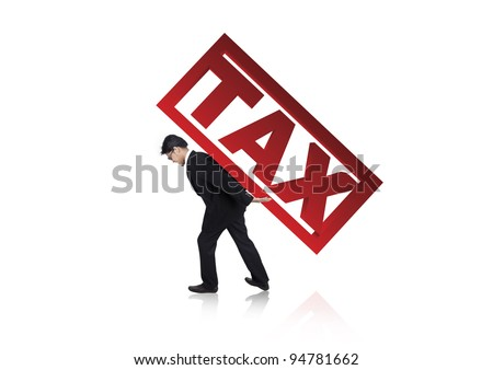 A businessman carry a tax sign on his back isolated on white