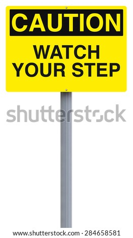 A caution sign indicating Watch Your Step