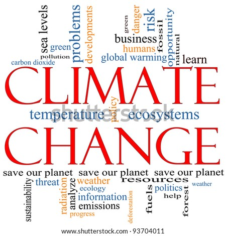 A Climate Change word cloud concept with terms such as save, planet, global, warming, green, pollution and more. - stock photo