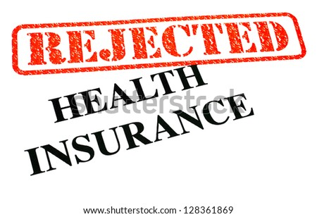 A close-up of a REJECTED Health Insurance document. - stock photo