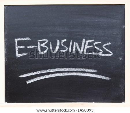 "A closeup of a chalkboard with the word ""E-business"" written on it."