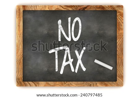 A Colourful 3d Rendered Blackboard Illustration Showing 'No Tax' - stock photo