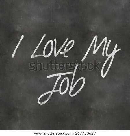 A Colourful 3d Rendered Concept Illustration showing I Love my Job on a blank blackboard - stock photo