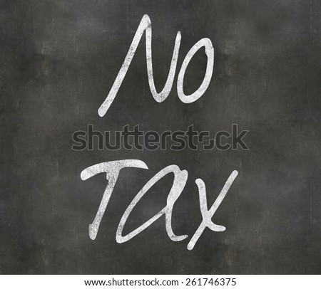 A Colourful 3d Rendered Concept Illustration showing No Tax written on a Blackboard - stock photo