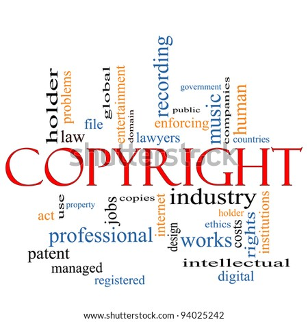A Copyright word cloud concept with terms such as government, music, industry, holder, digital and more.
