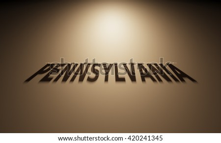 A 3D Rendering of the Shadow of an upside down text that reads Pennsylvania.