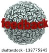 A 3d sphere of letters with the word Feedback on it, illustrating a call for comments, input, sharing of ideas, reviews, and other forms of communicating criticism or praise - stock vector