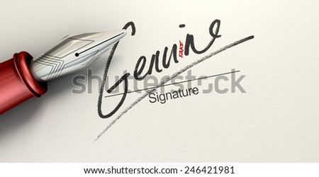 A deceptive concept showing a pen having just written on a white paper a signature that reads genuine but reads fake with a closer look  - stock photo