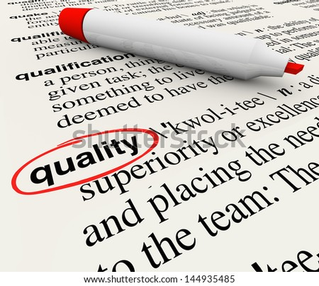 A dictionary definition with the word Quality circled by a red marker or pen, illustrating top character or attribute