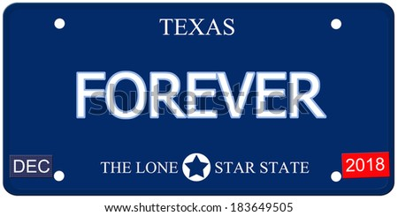 A fake imitation Texas License Plate with the word FOREVER and The Lone Star State making a great concept.